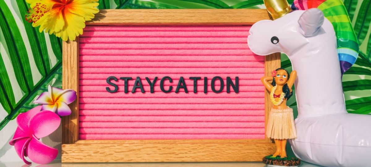 5 Tips for Planning the Perfect Staycation